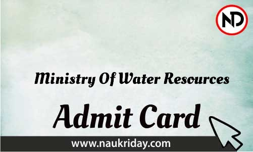 Ministry Of Water Resources Admit Card download pdf call letter available get hall ticket