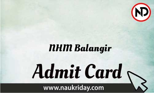 NHM Balangir Admit Card download pdf call letter available get hall ticket