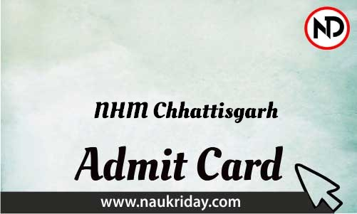 NHM Chhattisgarh Admit Card download pdf call letter available get hall ticket