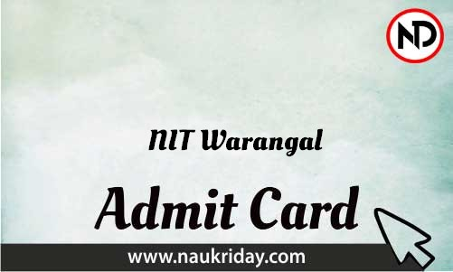 NIT Warangal Admit Card download pdf call letter available get hall ticket