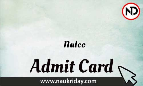 Nalco Admit Card download pdf call letter available get hall ticket