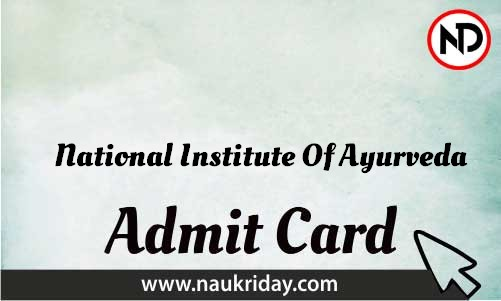 National Institute Of Ayurveda Admit Card download pdf call letter available get hall ticket