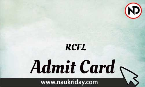 RCFL   admit card, call letter, hall ticket download pdf online naukriday