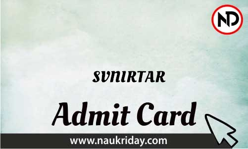 SVNIRTAR Admit Card download pdf call letter available get hall ticket