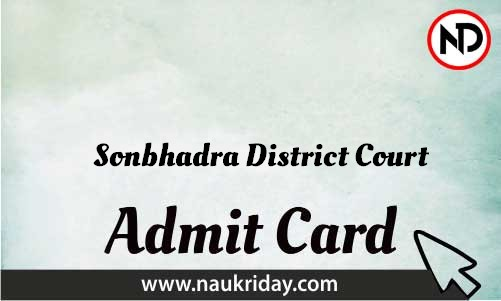 Sonbhadra District Court Admit Card download pdf call letter available get hall ticket