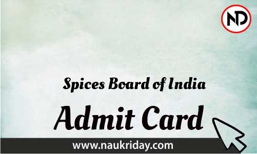 Spices Board of India   admit card, call letter, hall ticket download pdf online naukriday