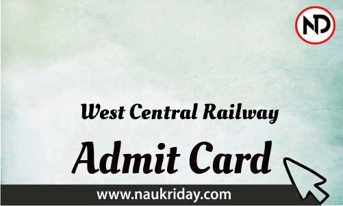 West Central Railway   admit card, call letter, hall ticket download pdf online naukriday