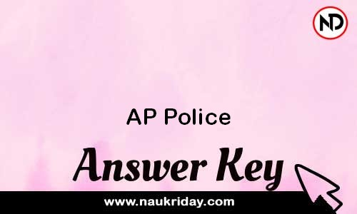 AP Police   answer key, Exam key, Paper Solutions download pdf online naukriday