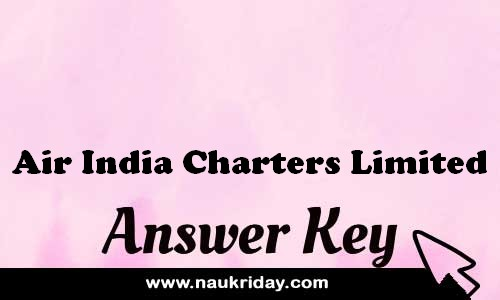 Air India Charters Limited answer key paper exam solution pdf notification online