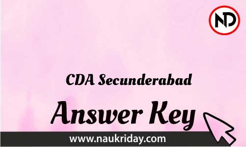 CDA Secunderabad Download answer key paper key exam key online in pdf