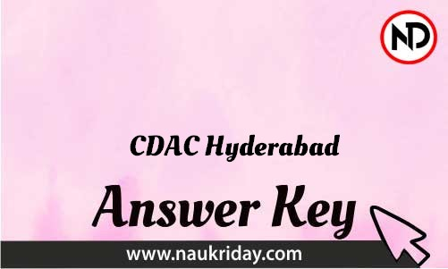 CDAC Hyderabad Download answer key paper key exam key online in pdf
