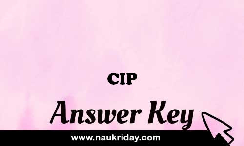 CIP answer key paper exam solution pdf notification online