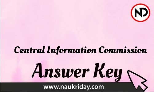 Central Information Commission Download answer key paper key exam key online in pdf