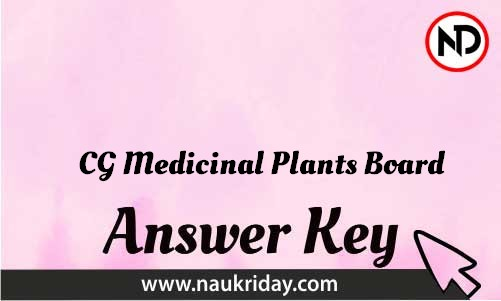 Cg Medicinal Plants Board Download answer key paper key exam key online in pdf
