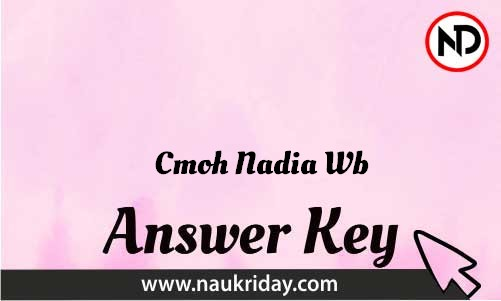 Cmoh Nadia Wb Download answer key paper key exam key online in pdf