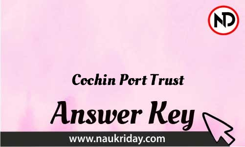Cochin Port Trust Download answer key paper key exam key online in pdf