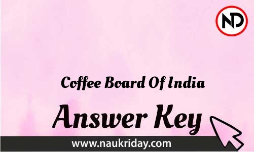 Coffee Board Of India Download answer key paper key exam key online in pdf