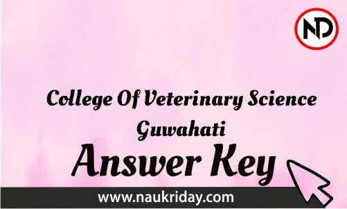 College Of Veterinary Science Guwahati Download answer key paper key exam key online in pdf