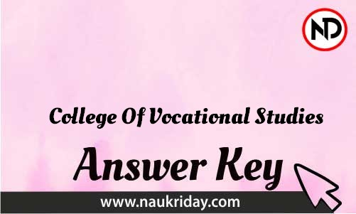 College Of Vocational Studies Download answer key paper key exam key online in pdf