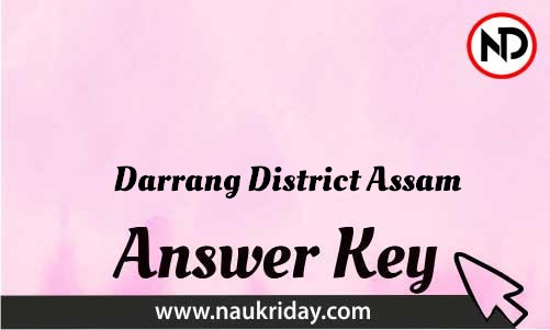 Darrang District Assam Download answer key paper key exam key online in pdf