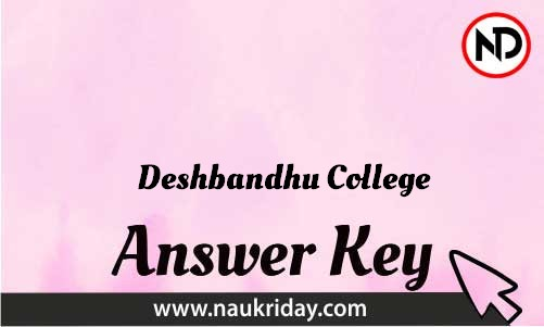 Deshbandhu College Download answer key paper key exam key online in pdf