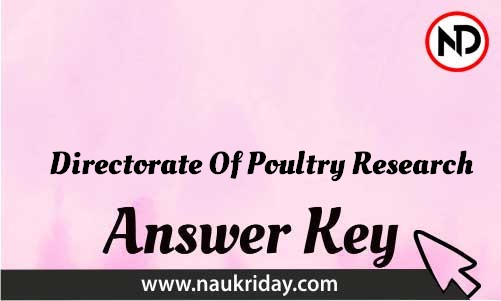 Directorate Of Poultry Research Download answer key paper key exam key online in pdf