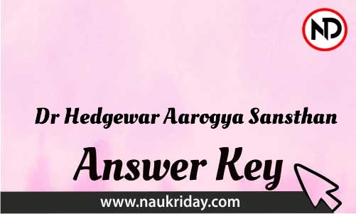 Dr Hedgewar Aarogya Sansthan Download answer key paper key exam key online in pdf