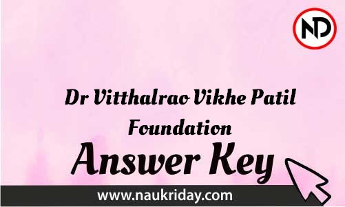 Dr Vitthalrao Vikhe Patil Foundation Download answer key paper key exam key online in pdf