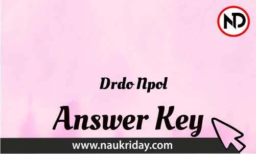 Drdo Npol Download answer key paper key exam key online in pdf