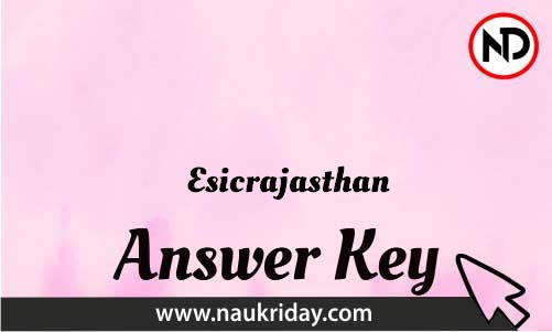 Esicrajasthan Download answer key paper key exam key online in pdf
