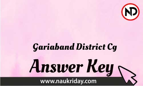 Gariaband District Cg Download answer key paper key exam key online in pdf