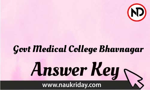 Govt Medical College Bhavnagar Download answer key paper key exam key online in pdf