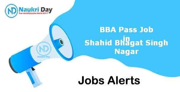 BBA Pass Job in Shahid Bhagat Singh Nagar Notification | Latest Update | No of Post Available