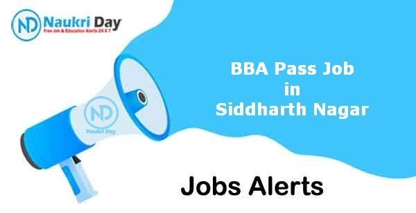 BBA Pass Job in Siddharth Nagar Notification | Latest Update | No of Post Available