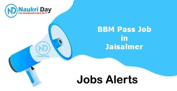 BBM Pass Job in Jaisalmer Notification | Latest Update | No of Post Available