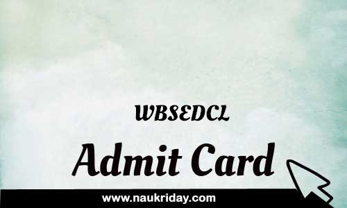 WBSEDCL admit card, call letter, hall ticket download pdf online naukriday