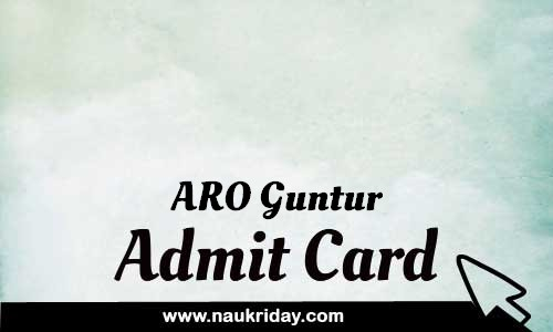 ARO Guntur admit card hall ticket call leter download notification pdf online