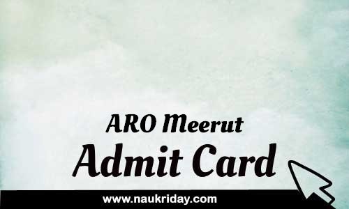 ARO Meerut admit card hall ticket call leter download notification pdf online