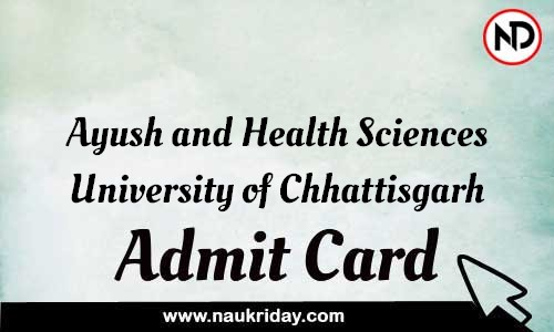 Ayush and Health Sciences University of Chhattisgarh Admit Card Call letter Hall Ticket download pdf online