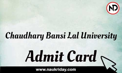 Chaudhary Bansi Lal University Admit Card Call letter Hall Ticket download pdf online