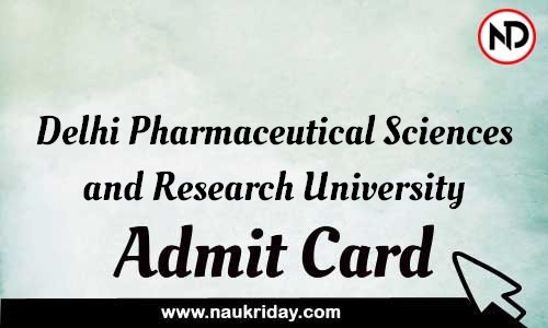 Delhi Pharmaceutical Sciences and Research University Admit Card Call letter Hall Ticket download pdf online