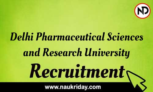 Delhi Pharmaceutical Sciences and Research University recruitment notifications pdf download online