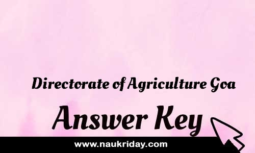 Directorate of Agriculture Goa Answer key Paper Key Exam Solution Question Paper download notification naukriday