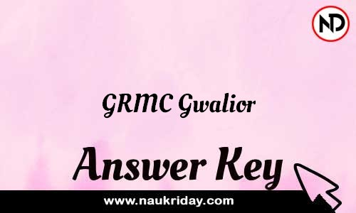 GRMC Gwalior Answer key Exam Key Paper solutions download pdf online