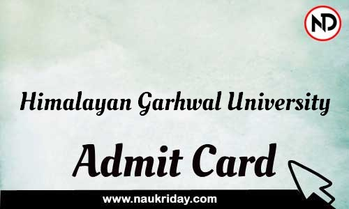 Himalayan Garhwal University Admit Card Call letter Hall Ticket download pdf online