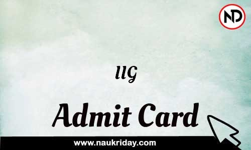 IIG Admit Card Call letter Hall Ticket download pdf online