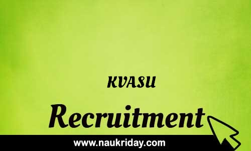 KVASU Recruitment Bharti post Sarkari Naukri Job Vacancy Notification available online
