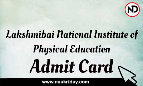 Lakshmibai National Institute of Physical Education Admit Card Call letter Hall Ticket download pdf online