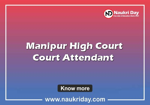 Manipur High Court Court Attendant  Recruitment notification download pdf 2021 online