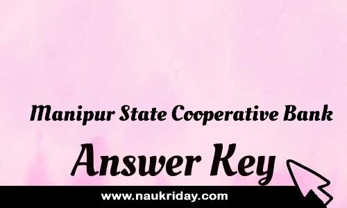 Manipur State Cooperative Bank Answer key Paper Key Exam Solution Question Paper download notification naukriday